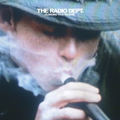 The Radio Dept. - Clinging To A Scheme