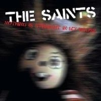 Saints - Nothing Is Straight In My House