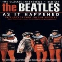 Beatles - Beatles As It Happened (Interv) 4Cd