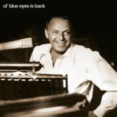 Sinatra Frank - Ol' Blue Eyes Is Back