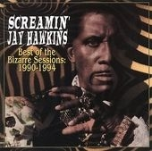 Screamin' Jay Hawkins - Best Of The Bizarre Sessions 90-94
