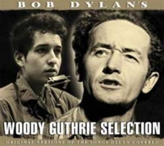 Dylan Bob - Bob Dylans Woody Guthrie Selection