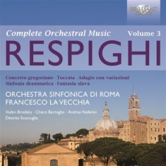 Respighi - Orchestral Works Vol 3