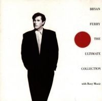 Bryan Ferry, Roxy Music - Ultimate Collection