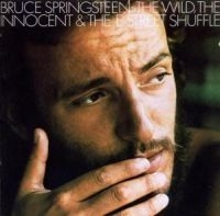 Bruce Springsteen - The Wild, The Innocent And The E Street Shuffle