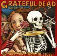 Grateful Dead - Skeletons From The Closet: The