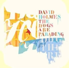 Holmes David - Dogs Are Parading - Vbo Special Ed