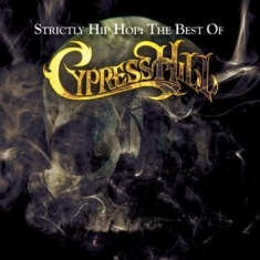 Cypress Hill - Strictly Hip Hop:The..