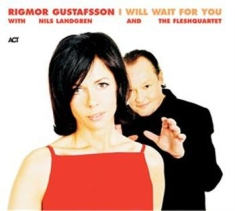 Rigmor Gustafsson - I Will Wait For You