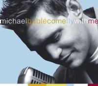 Bublé Michael - Come Fly With Me
