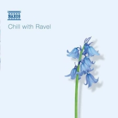 Ravel, Maurice - Chill With Ravel