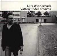 Winnerbäck Lars - Vatten Under Broarna