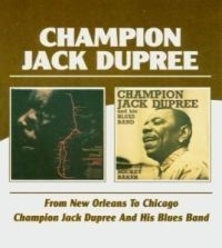 Dupree Champion Jack - From New Orleans To Chicago/Champio