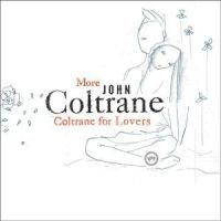 Coltrane John - More Coltrane For Lovers