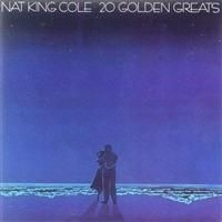 Cole Nat King - 20 Golden Greats
