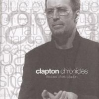 Eric Clapton - Clapton Chronicles: The Best O