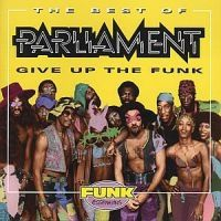 Parliament - Best Of - Give Up The Funk