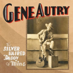 Autry Gene - That Silver Haired Dad (9Cd+Lp)