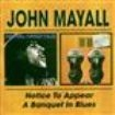Mayall John - Notice To Appear/A Banquet In Blues