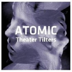 Atomic - Theatre Tilters (2 Cd)
