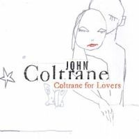 Coltrane John - Coltrane For Lovers
