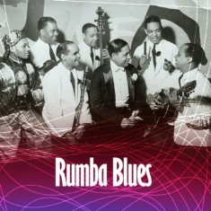 Blandade Artister - Rumba Blues - How Latin Music Chang
