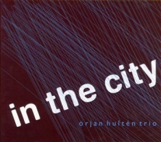Hultén Örjan Trio - In The City