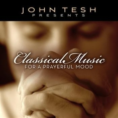 Tesh, John - Classical Music For A Prayerful Moo