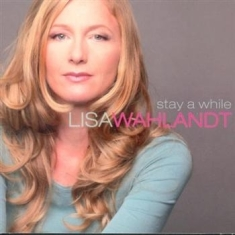 Wahlandt Lisa - Stay A While