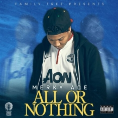 Ace Merky - All Or Nothing