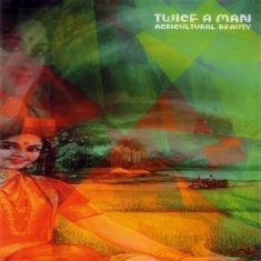 Twice A Man - Agricultural Beauty