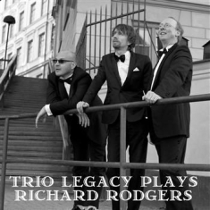 Trio Legacy - Plays Richard Rodgers