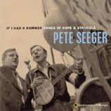 Seeger Pete - If I Had A Hammer-Songs Of Hope And