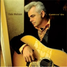 Watson Dale - Carryin' On
