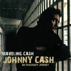 Cash Johnny - Traveling Cash-An Imaginary Journey