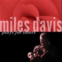 DAVIS MILES - Plays For Lovers