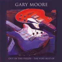 Gary Moore - Out In The Fields - Very Best Of
