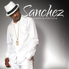 Sanchez - Now And Forever