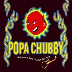 Chubby Popa - Stealing The Devil's Guitar