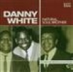 White Danny - Natural Soul Brother