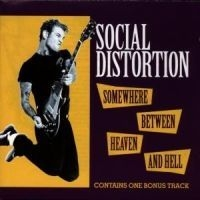 Social Distortion - Somewhere Between He