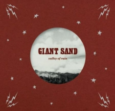 Giant Sand - Valley Of Rain - 25Th Anniversary E