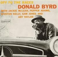 Byrd Donald - Off To The Races