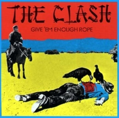 Clash - Give 'em Enough Rope