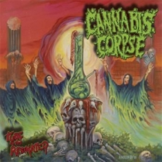 Cannabis Corpse - Tube Of The Resinated