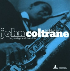 Coltrane John - Definitive On Prestige & Riverside