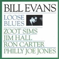 Evans Bill - Loose Blues