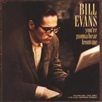 Evans Bill - You're Gonna Hear From Me