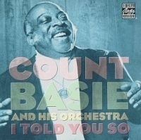 Basie Count - I Told You So