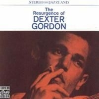 Dexter Gordon - Resurgence Of